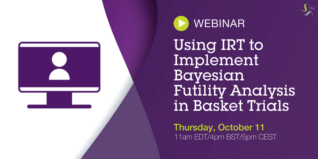 Webinar   Using IRT to Implement Bayesian Futility Analysis in Basket Trials