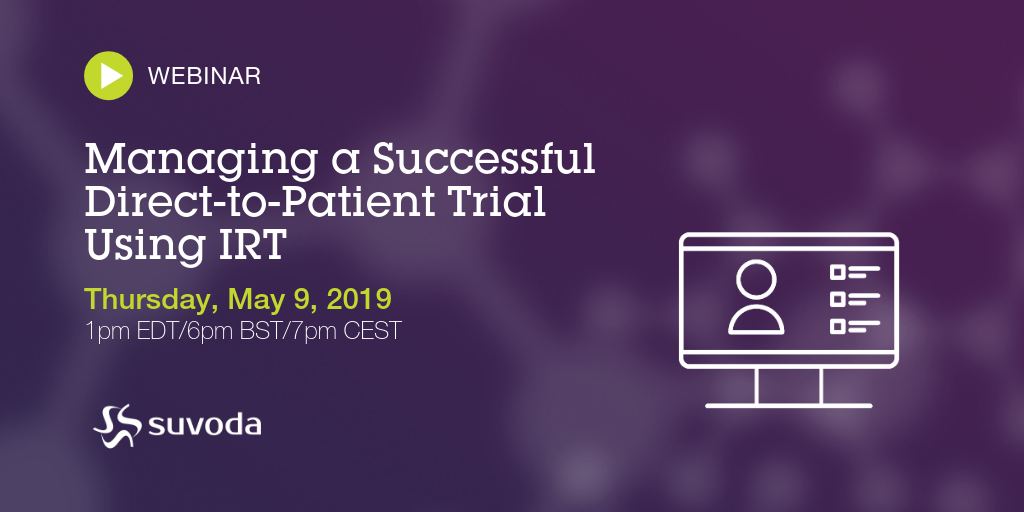 Webinar: Managing a Successful Direct-to-Patient Trial Using IRT