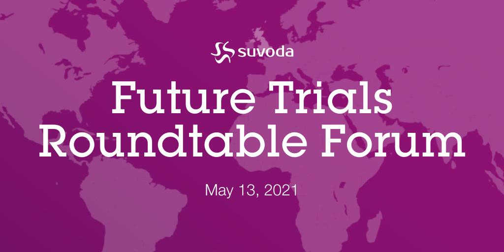Future Trials Roundtable Forum