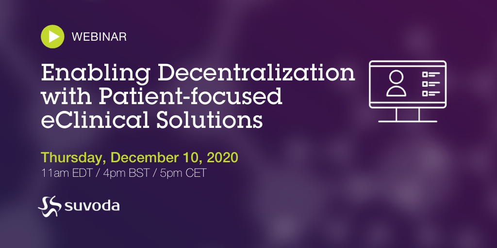 Enabling Decentralization with Patient-focused eClinical Solutions