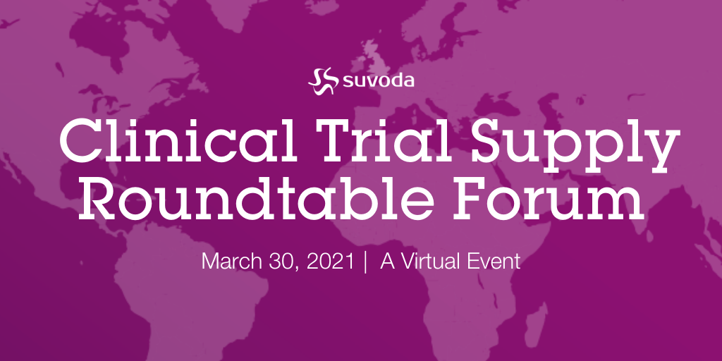 Clinical Trial Supply Roundtable Forum
