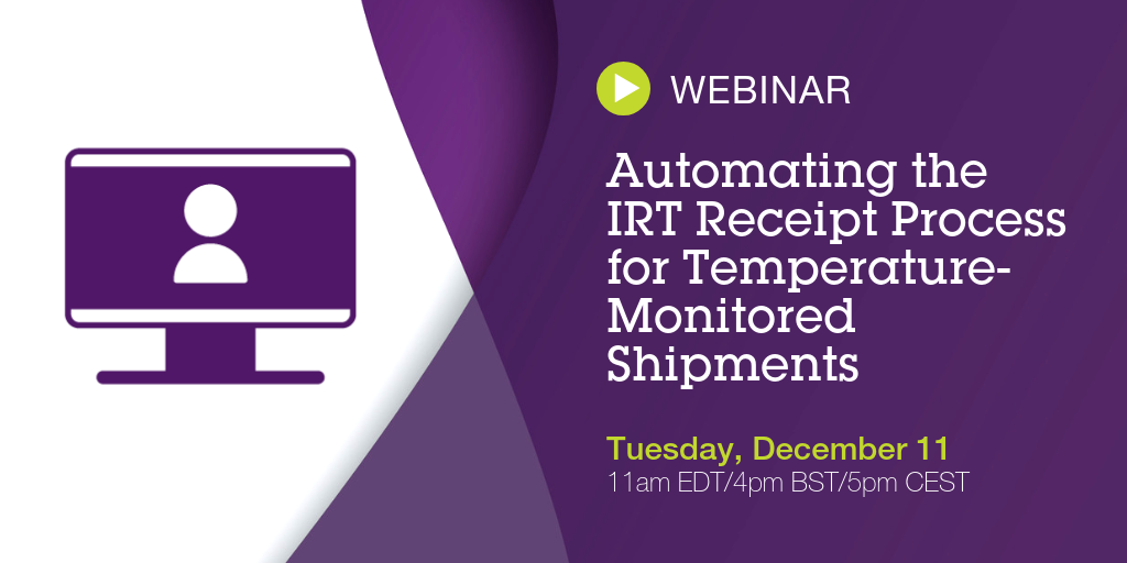Webinar - Automating the IRT Receipt Process for Temperature-Monitored Shipments
